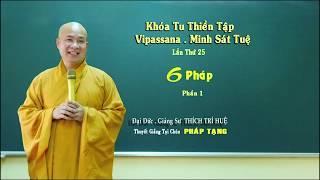 Vipassana - 6 pháp || Đại đức Thích Trí Huệ