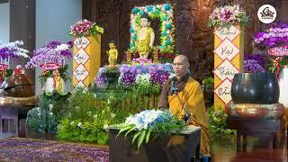 Kính Mừng Đại Lễ Phật Đản PL. 2565 | Pháp thoại: TU TRONG MÙA DỊCH | Thầy Trí Chơn