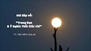 """""""Trung Đạo - Ý Nghĩa Thất Giác Chi"""" - HT. Viên Minh chia sẻ"""