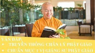 Vấn đáp: Truyền thông Chân lý Phật giáo, Chuẩn mực 1 vị Giảng sư Phật giáo | Thích Nhật Từ