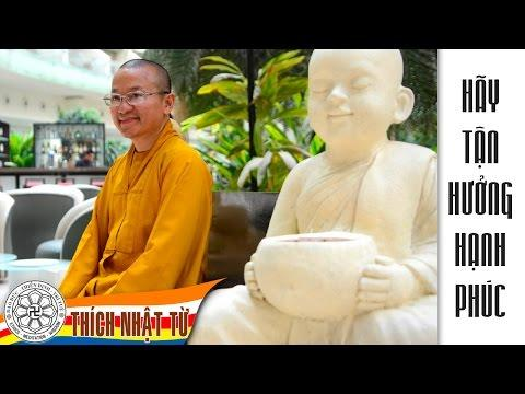 Hãy tận hưởng hạnh phúc (10 câu danh ngôn của Đức Đạt Lai Lạt Ma) - 2013
