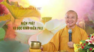 Vấn đáp: Niệm Phật và đọc kinh điển Pali | TT. Thích Nhật Từ