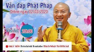 VẤN ĐÁP PHẬT PHÁP ONLINE NGÀY 02-03-2020 (LIVE) | TT. THÍCH NHẬT TỪ