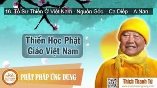 Thiền Học Phật Giáo Việt Nam (P.16 - Tổ Sư Thiền Ở Việt Nam - Nguồn Gốc - Ca Diếp - A Nan)