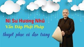 Vấn Đáp Phật Pháp ( rất sâu lắng ) | Ni Sư Hương Nhũ Mới Nhất 2020 | Thiên Quang Media
