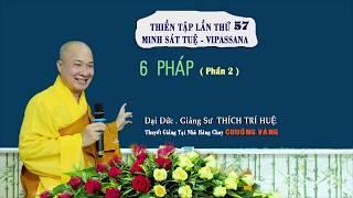 Vipassana - 6 Pháp (P.2) || Đại đức Thích Trí Huệ