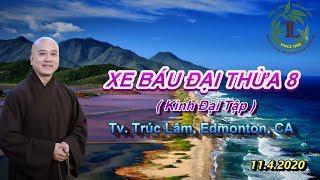 Xe Báu Đại Thừa 8 - Thầy Thích Pháp Hòa (Tv.Trúc Lâm.11.4.2020)