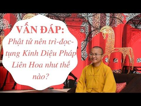 Vấn đáp: Phật tử nên đọc-trì-tụng Kinh Diệu Pháp Liên Hoa như thế nào?