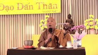 Ứng Dụng Tinh Thần Trung Đạo Vào Đời Sống - Hội Phật Học Đuốc Tuệ - 09/2018 Phần 2