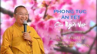 Phong tục ăn Tết của người Việt - TT. Thích Nhật Từ