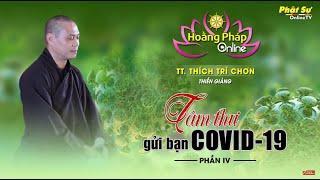 """Thiền Giảng """"Tâm Thư Gửi Bạn Covid19"""" - Thầy Trí Chơn (Phần 4)"""