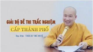 Cùng thầy Thích Trí Huệ ôn tập kiến thức Phật học phổ thông