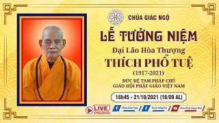 Lễ Tưởng Niệm Đại lão Hòa thượng Thích Phổ Tuệ (1917 -2021) - Đệ Tam Pháp Chủ Giáo Hội Phật Giáo VN
