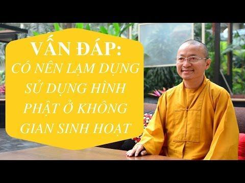 Vấn đáp: Có nên lạm dụng sử dụng hình Phật ở không gian sinh hoạt