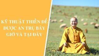 Kỹ thuật Thiền để được An trụ bây giờ và tại đây | Thích Nhật Từ