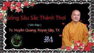 Sống Sâu Sắc Thảnh Thơi ( Vấn Đáp ) Thầy Thích Pháp Hòa ( TV Huyền Quang, ngày 28.4.2019 )