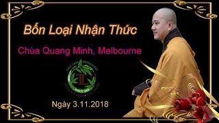 Bốn Loại Nhận Thức - Thầy Thích Pháp Hòa ( Chùa Quang Minh , Melbourne 3.11.2018 )