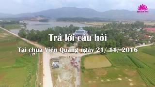 Trả lời câu hỏi (tại chùa Viên Quang) ngày 21/11/2016