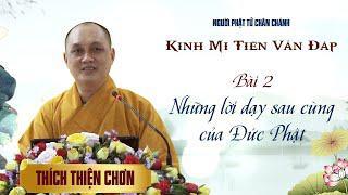 Kinh Mi Tiên - Bài 2: Những lời dạy sau cùng của Đức Phật - Thích Thiện Chơn