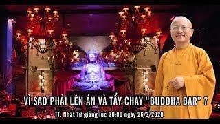 """Vì sao phải lên án và tẩy chay"""" Buddha Bar"""" - TT. Thích Nhật Từ"""