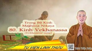 Trung Bộ Kinh : 80. Kinh Vekhanassa