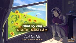 Nhật ký của người trầm cảm   Trích Radio: Nâng dậy tâm hồn   Diễn đọc: Hồng Ánh