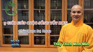 5 Giới Giúp Cuộc Sống Tốt Hơn - Thầy Thích Minh Mẫn ( Chùa Dược Sư Korea. Ngày 20.10.2019 )
