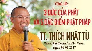 Ba đức của Phật và năm đặc điểm Phật pháp - TT.