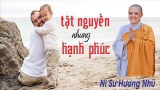 TẬT NGUYỀN NHƯNG HẠNH PHÚC | Ni Sư Hương Nhũ || Thiên Quang Media