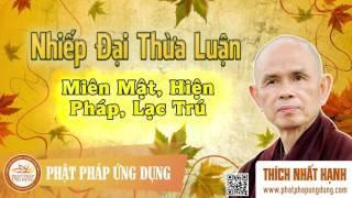 Nhiếp Đại Thừa Luận - Miên Mật, Hiện Pháp, Lạc Trú - Thầy Thích Nhất Hạnh giảng