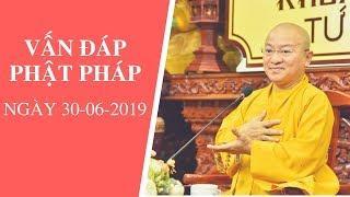 Vấn đáp Phật pháp ngày 30-06-2019 (LIVE) | Thích Nhật Từ