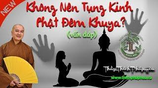 Không Nên Tụng Kinh Phật Đêm Khuya vì Sẽ Kêu Gọi Cõi Âm?
