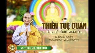 Thiền Tuệ Quán - Loại Trừ Điên Đảo Vọng Tưởng | SC. Thích Nữ Diệu Hiếu thuyết giảng