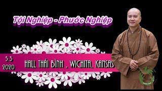 Tội Nghiệp - Phước Nghiệp ( Thầy Thích Pháp Hòa , Hall Thái Bình Wichita Kansas , ngày 5.3.2020 )
