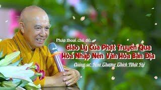 Giáo Lý Của Phật Truyền Qua Hòa Nhập Nền Văn Hóa Bản Địa
