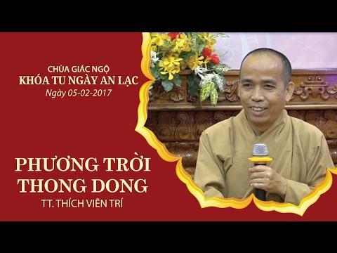 Phương Trời Thong Dong Kỳ 10 - TT. Thích Viên Trí