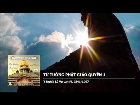 Tư Tưởng Phật Giáo Quyển 1 – Ý Nghĩa Lễ Vu Lan PL 2541–1997