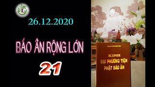 Báo Ân Rộng Lớn 21 - Thầy Thích Pháp Hòa (Tv Trúc Lâm, ngày 26.12.2020)