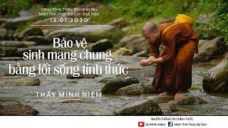 Thầy Minh Niệm | Bảo vệ sinh mạng chung bằng lối sống tỉnh thức | 12.01.2020