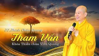 Tham Vấn Khóa Thiền Chùa Viên Quang 20-10-2017 - TT. Thích Chân Quang