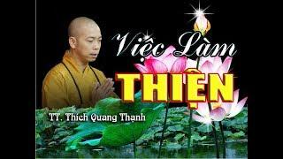VIỆC LÀM THIỆN - TT. Thích Quang Thạnh - Chùa Từ Nghiêm 10/12/2017  THỰC TẾ RẤT HAY