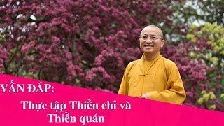 Vấn đáp: Thực tập Thiền chỉ và Thiền quán
