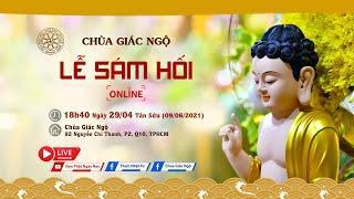 Trực tiếp:  Lễ sám hối tại chùa Giác Ngộ ngày 09/06/2021.