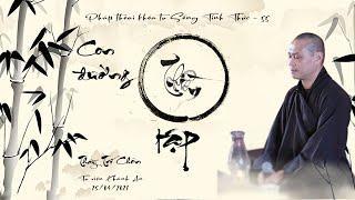 Pháp thoại: CON ĐƯỜNG THIỀN TẬP | Thầy Trí Chơn