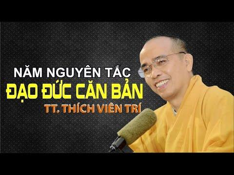 Bước đầu học Phật kỳ 04: Năm nguyên tắc đạo đức