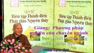 Phương pháp nghiên cứu chuyên ngành Phật học- Giới thiệu tổng quan môn học (phần 2)