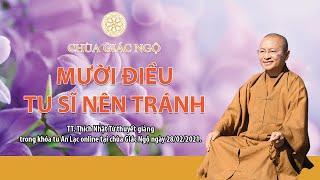 10 điều tu sĩ nên tránh - TT. Nhật Từ giảng trong khóa tu An Lạc online tại chùa Giác Ngộ 28/2/2021.
