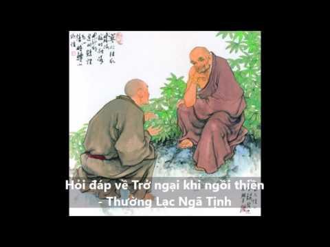 Hỏi đáp: Trở ngại khi ngồi Thiền - Thường lạc ngã tịnh