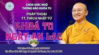 TT. Thích Nhật Từ thuyết giảng trong khóa tu Tuổi Trẻ Hướng Phật ngày 24/01/2021