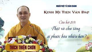 Kinh Mi Tiên: Câu 89. Phật và chư tăng, ai phước báu nhiều hơn? - Thích Thiện Chơn